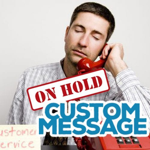 On Hold Custom Message Graphic